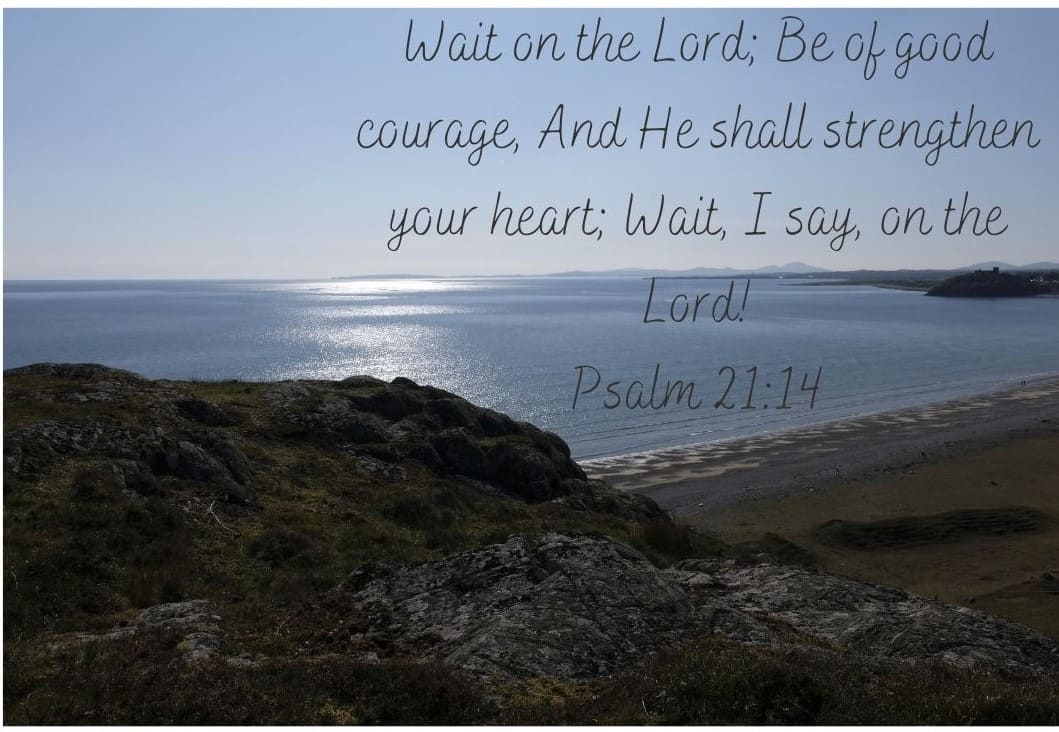 Keep waiting upon the Lord and hold on tight